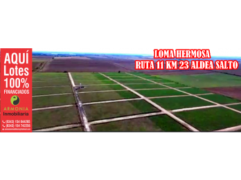 TU LOTE 100 % FINANCIADO EN LOMA HERMOSA RUTA 11