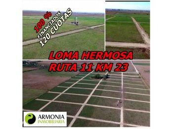TU LOTE EN LOMA HERMOSA RUTA 11 KM 23 FINANCIADO 100 %