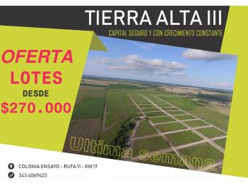 TIERRA ALTA 3 - LOTES DESDE $270.000 - ÚLTIMOS DÍAS