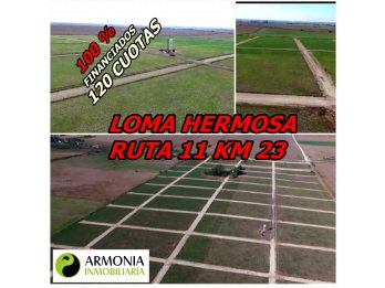URBANIZACION LOMA HERMOSA RUTA 11 LOTES 100 % FINANCIADOS